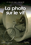 La photo sur le vif