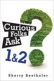 Curious Folks Ask 1 &amp; 2 (Bundle)