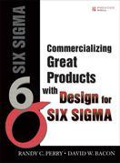 Commercializing Great Products with Design for Six Sigma