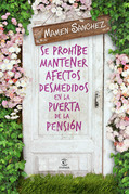 Se prohíbe mantener afectos desmedidos en la puerta de la pensión