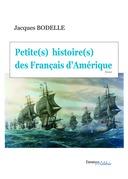 Petite(s) histoire(s) des Français d'Amérique