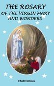 The Rosary of the Virgin Mary and wonders
