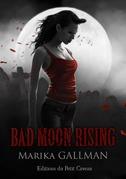 Bad Moon Rising - partie 5