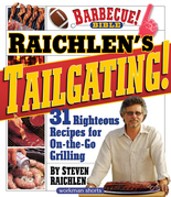 Raichlen's Tailgating!: 31 Righteous Recipes for On-the-Go Grilling