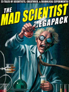 The Mad Scientist Megapack: 23 Tales of Scientists, Creatures, & Diabolical Experiments!