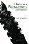 Obsidian Reflections: Symbolic Dimensions of Obsidian in Ancient Mesoamerica