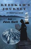 Rebekah's Journey: An Historical Novel