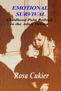 Emotional Survival: Childhood Pain Relived in the Drama of Adult Life