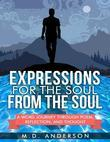 Expressions for the Soul from the Soul: A Word Journey Through Poem, Reflection, and Thought