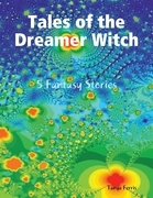 Tales of the Dreamer Witch - 5 Fantasy Stories