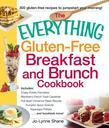 The Everything Gluten-Free Breakfast and Brunch Cookbook: Includes Crispy Potato Pancakes, Blackberry French Toast Casserole, Pull-Apart Cinnamon Rais