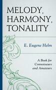 Melody, Harmony, Tonality: A Book for Connoisseurs and Amateurs
