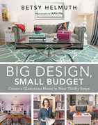 Big Design, Small Budget: Create a Glamorous Home in Nine Thrifty Steps