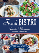 French Bistro: Restaurant-Quality Recipes for Appetizers, Entrées, Desserts, and Drinks