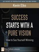 Success Starts with a Pure Vision: How to See Yourself Winning