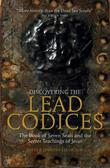 Discovering the Lead Codices: The Book of Seven Seals and the Secret Teachings of Jesus