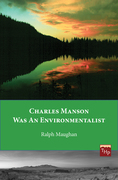 Charles Manson was an Environmentalist