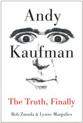 Andy Kaufman: The Truth, Finally