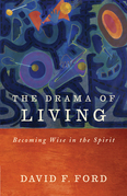 The Drama of Living: Being Wise in the Spirit