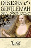 Designs of a Gentleman: The Early Years