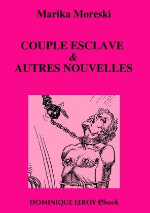 Couple esclave & autres nouvelles