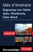 Itinéraire Saguenay-Lac-Saint-Jean, Charlevoix, Côte-Nord