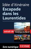 Idée d'itinéraire - Escapade dans les Laurentides