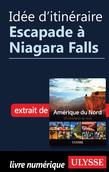 Idée d'itinéraire - Escapade à Niagara Falls