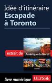 Idée d'itinéraire - Escapade à Toronto