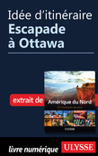 Idée d'itinéraire - Escapade à Ottawa