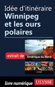 Idée d'itinéraire - Winnipeg et les ours polaires