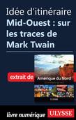 Idée d'itinéraire - Mid-Ouest: sur les traces de Mark Twain