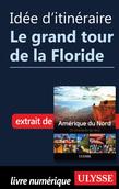 Idée d'itinéraire - Le grand tour de la Floride
