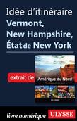 Idée d'itinéraire - Vermont, New Hampshire, État de New York