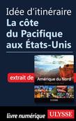 Idée d'itinéraire - La côte du Pacifique aux États-Unis