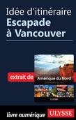 Idée d'itinéraire - Escapade à Vancouver