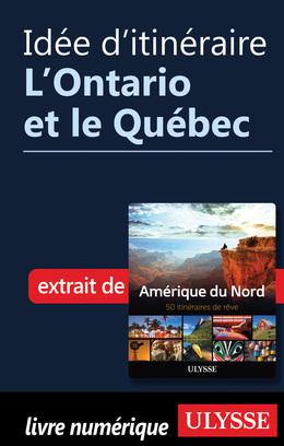 Idée d'itinéraire - L'Ontario et le Québec