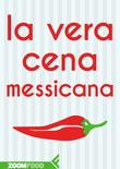 La vera cena messicana