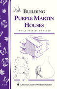 Build a Purple Martin House: Storey's Country Wisdom Bulletin A-214