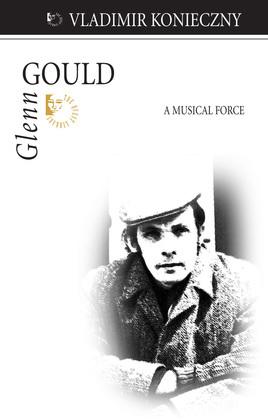 Glenn Gould: A Musical Force
