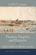 Planters, Paupers, and Pioneers: English Settlers in Atlantic Canada