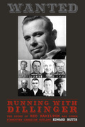 Running With Dillinger: The Story of Red Hamilton and Other Forgotten Canadian Outlaws