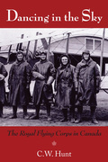 Dancing in the Sky: The Royal Flying Corps in Canada