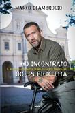 Ho incontrato Dio in bicicletta