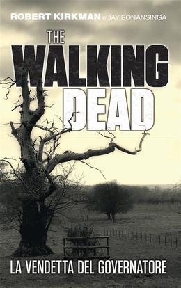 The Walking Dead - La vendetta del Governatore