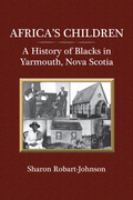 Africa's Children: A History of Blacks in Yarmouth, Nova Scotia