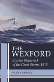 The Wexford: Elusive Shipwreck of the Great Storm, 1913