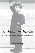 So Few on Earth: A Labrador Métis Woman Remembers