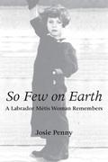 So Few on Earth: A Labrador Métis Woman Remembers