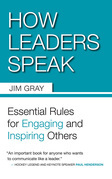 How Leaders Speak: Essential Rules for Engaging and Inspiring Others